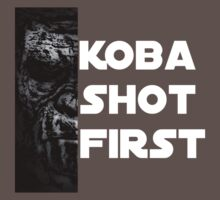 KOBA SHOT FIRST (WHITE LETTERS) by Takotaguy