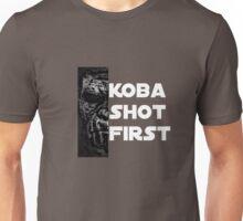 KOBA SHOT FIRST (WHITE LETTERS) Unisex T-Shirt