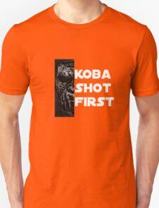 KOBA SHOT FIRST (WHITE LETTERS) T-Shirt