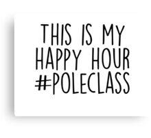 Pole Dancing - Happy Hour Canvas Print