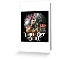 McGregor I will get you all Greeting Card