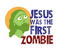 jesus was the first zombie Photographic Print