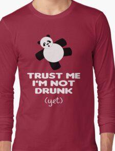 TRUST ME I'M NOT DRUNK (yet) Long Sleeve T-Shirt