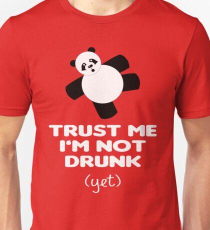 TRUST ME I'M NOT DRUNK (yet) Unisex T-Shirt
