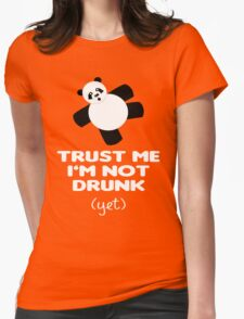 TRUST ME I'M NOT DRUNK (yet) Womens Fitted T-Shirt