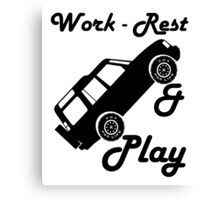 Mars Work Rest Play Land Rover (Parody) Canvas Print