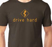 Drive Hard (3) Unisex T-Shirt