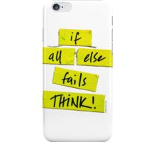 if all else fails iPhone Case/Skin