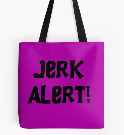 Jerk Alert! Tote Bag