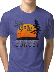 See you at Sunset Tri-blend T-Shirt