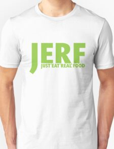 JERF - Just Eat Real Food Unisex T-Shirt