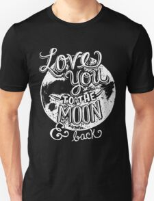 Love you to the moon and back T-shirt  Unisex T-Shirt
