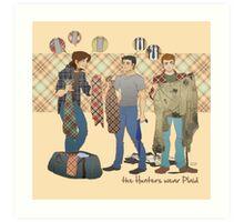 the Hunters wear Plaid Art Print
