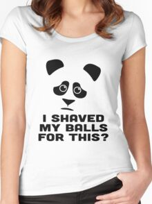 I SHAVED MY BALLS FOR THIS? PANDA VERSION Women's Fitted Scoop T-Shirt