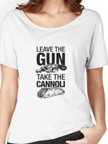 Leave the Gun Take the Cannoli T-shirt Women's Relaxed Fit T-Shirt