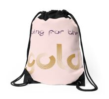 GOING FOR THE GOLD Drawstring Bag
