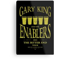 Gary King and the Enablers Metal Print