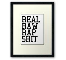 Real Raw Rap Shit Framed Print