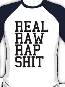 Real Raw Rap Shit T-Shirt