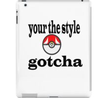 your gotcha  iPad Case/Skin