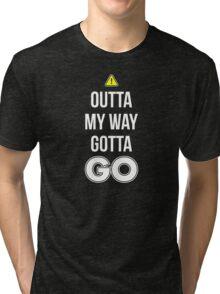 Outta My Way Gotta GO - Cool Gamer T shirt Tri-blend T-Shirt