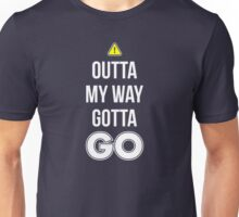 Outta My Way Gotta GO - Cool Gamer T shirt Unisex T-Shirt
