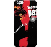 You cannot Pass! iPhone Case/Skin