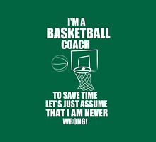 I'M A BASKETBALL COACH MEN T -SHIRT Unisex T-Shirt