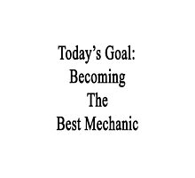 Today's Goal Becoming The Best Mechanic by supernova23