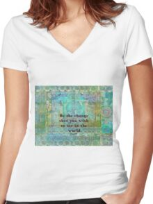 Gandhi Change quote  Women's Fitted V-Neck T-Shirt
