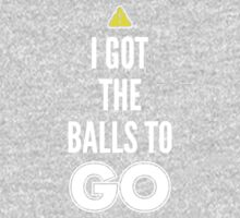 I Got The Balls To GO - Cool Gamer T shirt Baby Tee