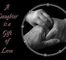 A Daughter is a Gift of Love by Rosemary Sobiera