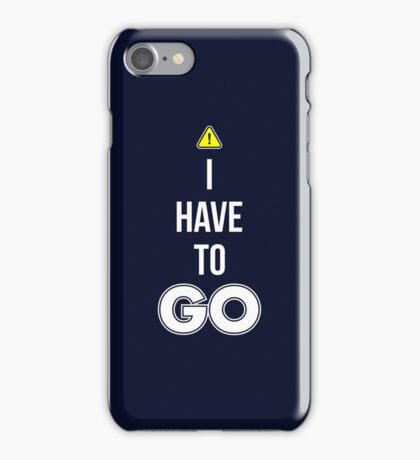 I Have To GO - Cool Gamer T shirt iPhone Case/Skin