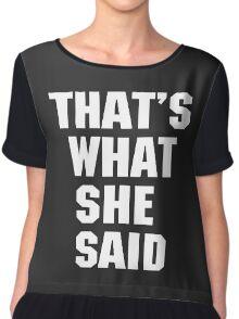That's What She Said Chiffon Top