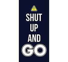Shut Up And GO - Cool Gamer T shirt Photographic Print