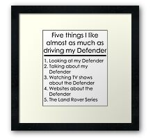 5 Things I Like - Defender Framed Print