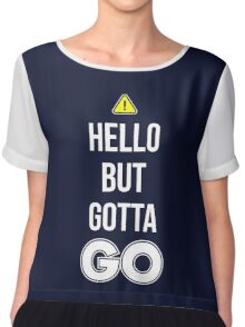 Hello But Gotta GO - Cool Gamer T shirt Chiffon Top