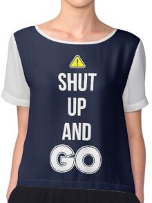 Shut Up And GO - Cool Gamer T shirt Chiffon Top