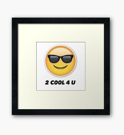 2 cool 4 u emoji Framed Print