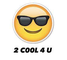 2 cool 4 u emoji Photographic Print