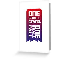 One shall stand, one shall fall Greeting Card