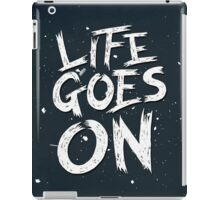 Life Goes On iPad Case/Skin