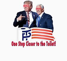 trump pence one step closer to the toilet Unisex T-Shirt