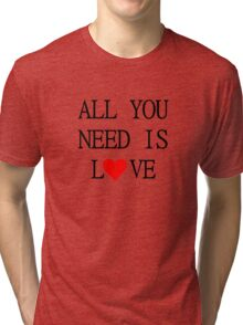 All You Need Is Love The Beatles Song Lyrics John Lennon 60s Rock Music Tri-blend T-Shirt