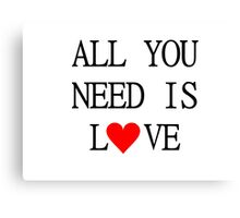 All You Need Is Love The Beatles Song Lyrics John Lennon 60s Rock Music Canvas Print