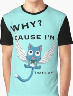 Cause Im Happy Graphic T-Shirt