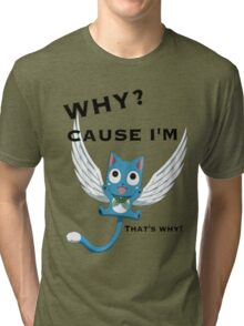 Cause Im Happy Tri-blend T-Shirt