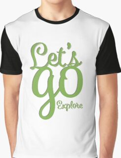 Let's go explore Graphic T-Shirt