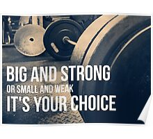 Big and Strong or Small and Weak Poster