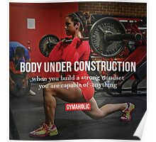 Body Under Construction (Women's Fitness Motivation) Poster